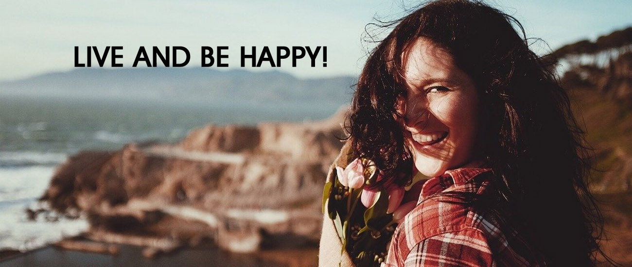 You are currently viewing LIVE AND BE HAPPY!