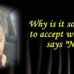 """Why is it so painful to accept when God says """"NO?"""""""